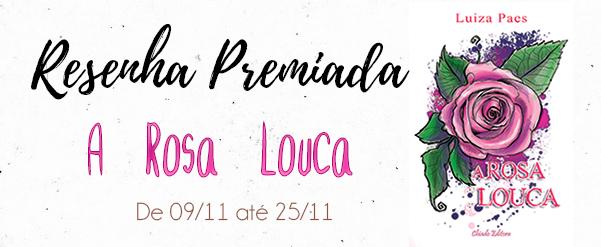 Sorteio - A Rosa Louca